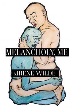 Irene  Wilde: Melancholy, Me